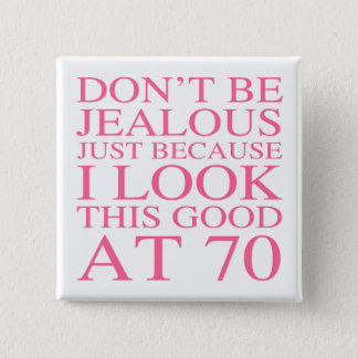 Sassy 70th Birthday For Women Button