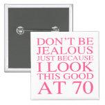 Sassy 70th Birthday For Women Button