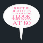 """Sassy 80th Birthday For Women Cake Topper<br><div class=""""desc"""">A funny birthday gift idea for women with sassy attitude.</div>"""