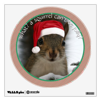 Sassy Santa Squirrel™ Speaks Sarcasm Christmas Wall Sticker