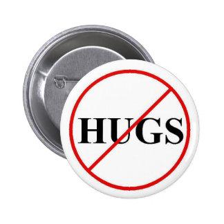 Sat no a los abrazos pin redondo de 2 pulgadas