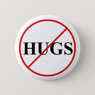 Sat No to Hugs Pinback Button