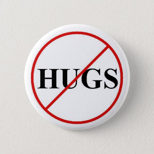 Sat No to Hugs Pinback Button