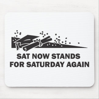 SAT Stands for Saturday Again Mouse Pad