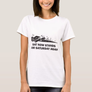 SAT Stands for Saturday Again T-Shirt