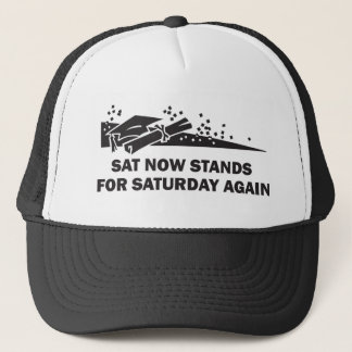 SAT Stands for Saturday Again Trucker Hat