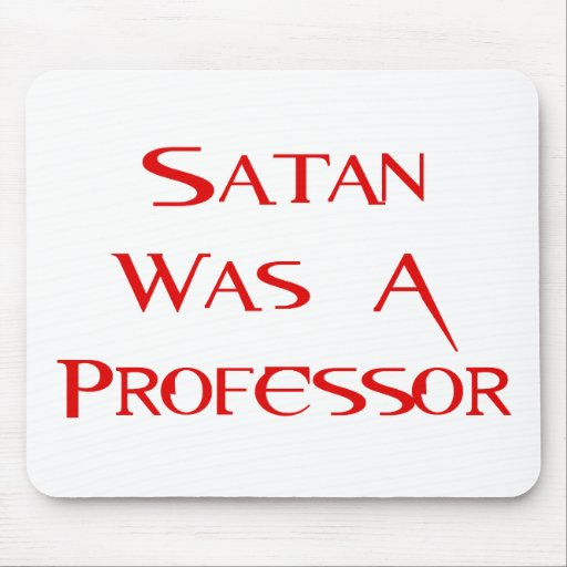 Satan era profesor alfombrillas de ratón