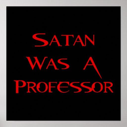 Satan era profesor posters