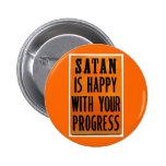 Satan es feliz con su progreso pins