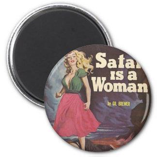¡satan es una mujer! imán redondo 5 cm