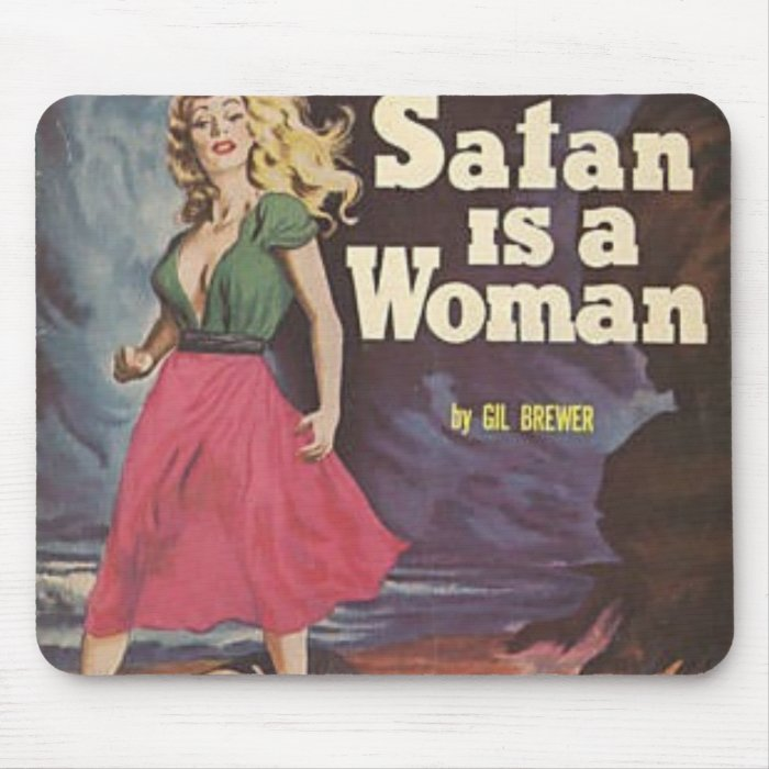 satan is a woman! mouse pad