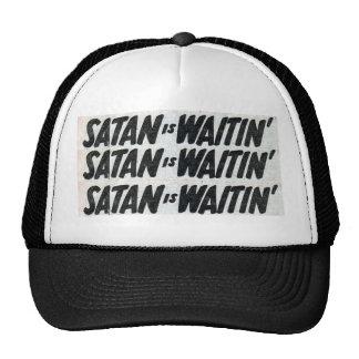 satan IS waitin Trucker Hat