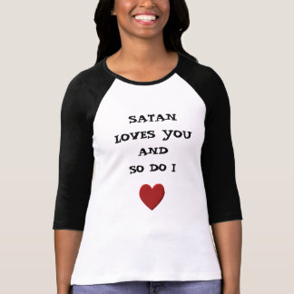 SATAN LOVES YOU AND SO DO I T-SHIRT
