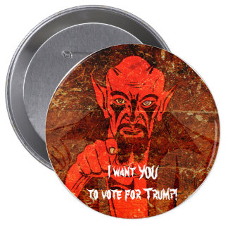 "Satan says, ""I want YOU to vote for Trump!"" Button"