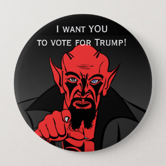 "Satan says, ""I want YOU to vote for Trump!"" Pinback Button"