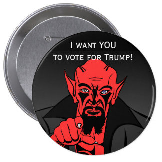 """Satan says, """"I want YOU to vote for Trump!"""" Pinback Button"""