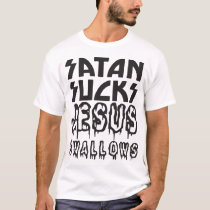 Satan Sucks Jesus Swallows 666 Devil Joke autism T T-Shirt