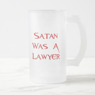 Satan Was A Lawyer Frosted Glass Beer Mug