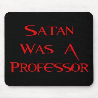 Satan Was A Professor Mouse Pad