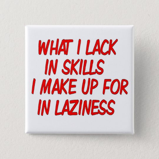 satirical laziness button