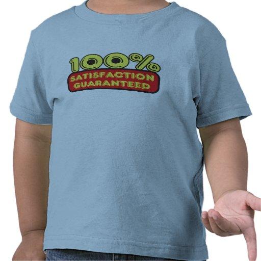 Satisfacción 100% garantizada camisetas