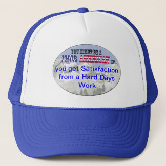 satisfaction from a hard days work trucker hat