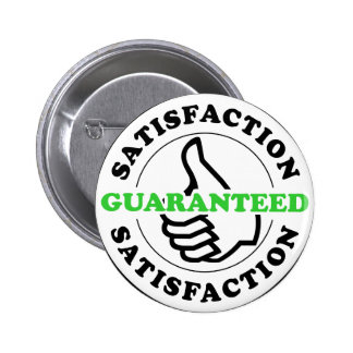 Satisfaction Guaranteed 2 Inch Round Button