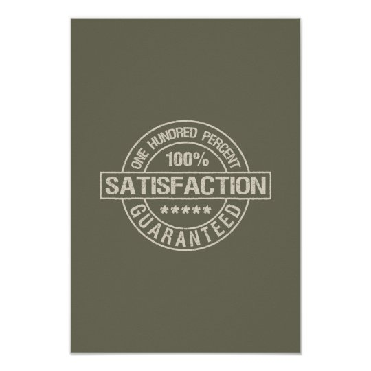 SATISFACTION GUARANTEED custom poster