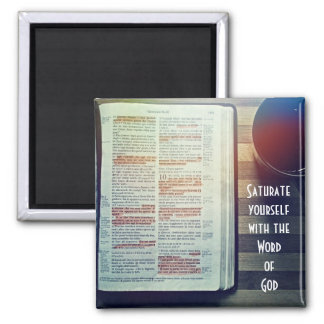 Saturate Yourself With God's Word 2 Inch Square Magnet