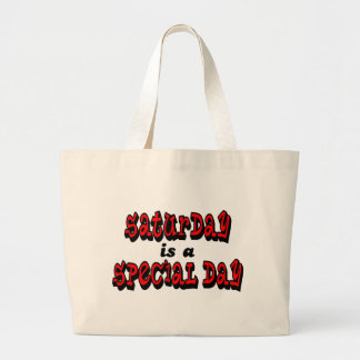 Saturday is a Special Day Large Tote Bag