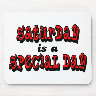 Saturday is a Special Day Mousepads