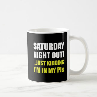 Saturday Night Out PJs Coffee Mug