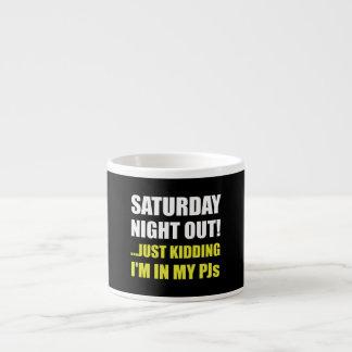 Saturday Night Out PJs Espresso Cup