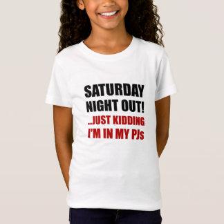 Saturday Night Out PJs T-Shirt