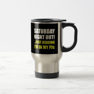 Saturday Night Out PJs Travel Mug