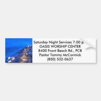 SATURDAY NIGHT SERVICES 7 P.M. BUMPER STICKER