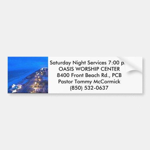 SATURDAY NIGHT SERVICES 7 P.M. BUMPER STICKERS
