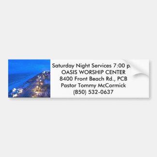 SATURDAY NIGHT SERVICES 7 P.M. CAR BUMPER STICKER