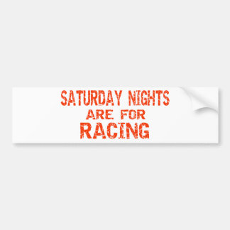 Saturday Nights Are For Racing Bumper Stickers