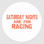 Saturday Nights Are For Racing Classic Round Sticker
