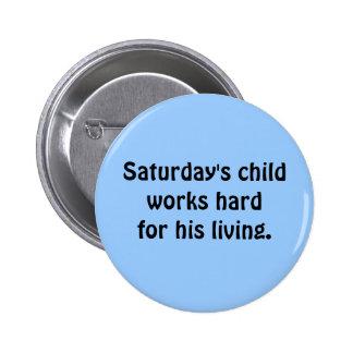 Saturday's Child Button