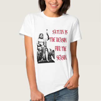 Saturn is the Reason for the Season Shirts