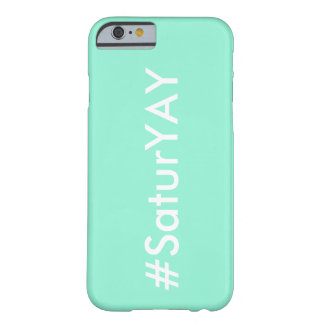 #saturYAY iPhone Case Barely There iPhone 6 Case