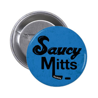 Saucy Mitts Hockey Flair Button