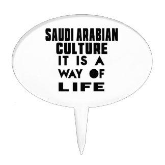 SAUDI ARABIANCULTURE IT IS A WAY OF LIFE CAKE PICKS