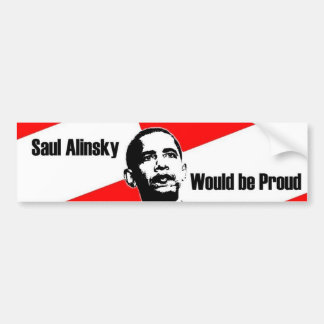 Saul Alinsky Would Be Proud Bumper Sticker