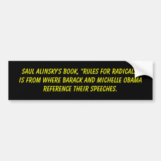 "Saul Alinsky's book, ""Rules for Radicals""is fro... Bumper Sticker"
