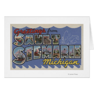Sault Ste. Marie, Michigan - Large Letter Scenes Greeting Card