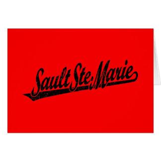 Sault Ste. Marie script logo in black distressed Greeting Card