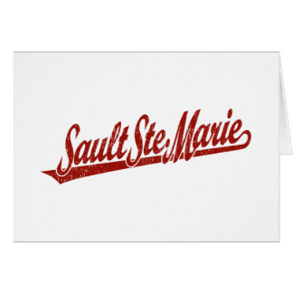 Sault Ste. Marie script logo in red distressed Greeting Card